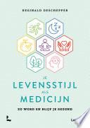 Je Levensstijl Als Medicijn