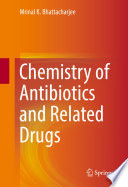 """Chemistry of Antibiotics and Related Drugs"" by Mrinal K. Bhattacharjee"