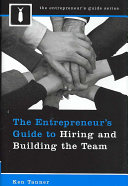 The Entrepreneur s Guide to Hiring and Building the Team