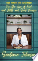For the Love of Food and R B and Soul Music Vegan Cookbook   Quick and Easy Recipes