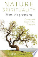 Nature Spirituality From the Ground Up Book