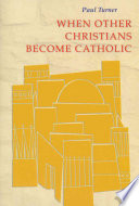 When Other Christians Become Catholic Book