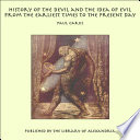 History of the Devil and the Idea of Evil from the Earliest Times to the Present Day Book