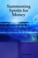 Summoning Spirits for Money