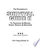 The Transsexual's Survival Guide II to Transition & Beyond: Family, Friends, & Employers