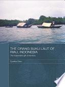 The Orang Suku Laut of Riau  Indonesia