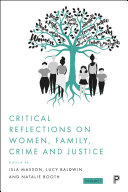 Critical Reflections on Women  Family  Crime and Justice