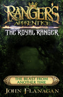 Ranger s Apprentice The Royal Ranger  The Beast from Another Time