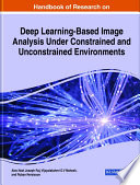 Handbook of Research on Deep Learning Based Image Analysis Under Constrained and Unconstrained Environments Book