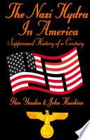 The Nazi Hydra In America