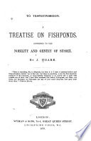A treatise on fishponds, addressed to the nobility and gentry of Sussex