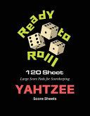 Ready to Roll  Yahtzee Score Sheets