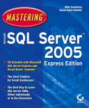 Mastering Microsoft SQL Server 2005 Express Edition