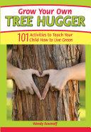 Grow Your Own Tree Hugger
