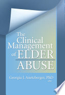 The Clinical Management of Elder Abuse