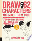 Draw 62 Characters and Make Them Cute Book