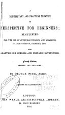 A Rudimentary and Practical Treatise on Perspective for Beginners