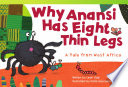 Why Anansi Has Eight Thin Legs  A Tale from West Africa 6 Pack