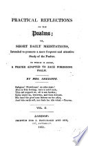 Practical Reflections on the Psalms. To which is added, a Prayer adapted to each Psalm
