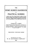 The Home Nurse s Handbook of Practical Nursing