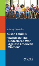 "A Study Guide for Susan Faludi's ""Backlash: The Undeclared ..."