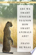 Are We Smart Enough to Know How Smart Animals Are?