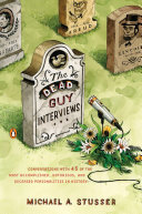 The Dead Guy Interviews