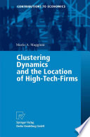 Clustering Dynamics And The Location Of High Tech Firms