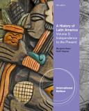 A History of Latin America  Volume 2