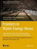 Frontiers In Water Energy Nexus Nature Based Solutions Advanced Technologies And Best Practices For Environmental Sustainability