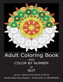 Adult Coloring Book with Color by Number Or Not