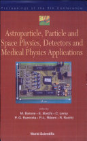 Astroparticle  Particle and Space Physics  Detectors and Medical Physics Applications