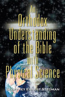 An Orthodox Understanding of the Bible with Physical Science