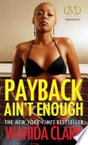 Payback Ain't Enough