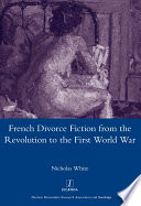 French Divorce Fiction from the Revolution to the First World War
