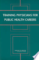 Training Physicians For Public Health Careers