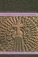 Mesoamerican Ritual Economy