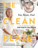"""The Clean Plate: Eat, Reset, Heal"" by Gwyneth Paltrow"