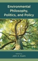 Environmental Philosophy  Politics  and Policy
