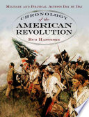 Chronology of the American Revolution  : Military and Political Actions Day by Day
