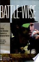 Battle wise  Seeking Time Information Superiority in Networked Warfare Book PDF