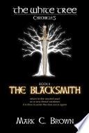 The White Tree  The Blacksmith