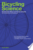 """Bicycling Science, fourth edition"" by David Gordon Wilson, Theodor Schmidt, Jeremy J M. Papadopoulos"