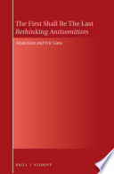 The First Shall Be The Last: Rethinking Antisemitism