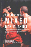 The Unstoppable Mixed Martial Artist