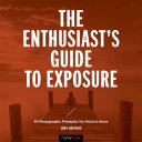 The Enthusiast   s Guide to Exposure