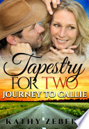 Tapestry for Two  Journey to Callie