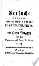 Versuche mit dem neuen mineralischen Körper Platina del pinto genannt