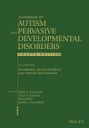 Handbook of Autism and Pervasive Developmental Disorders  Diagnosis  Development  and Brain Mechanisms