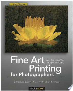 Download Fine Art Printing for Photographers Free Books - Dlebooks.net